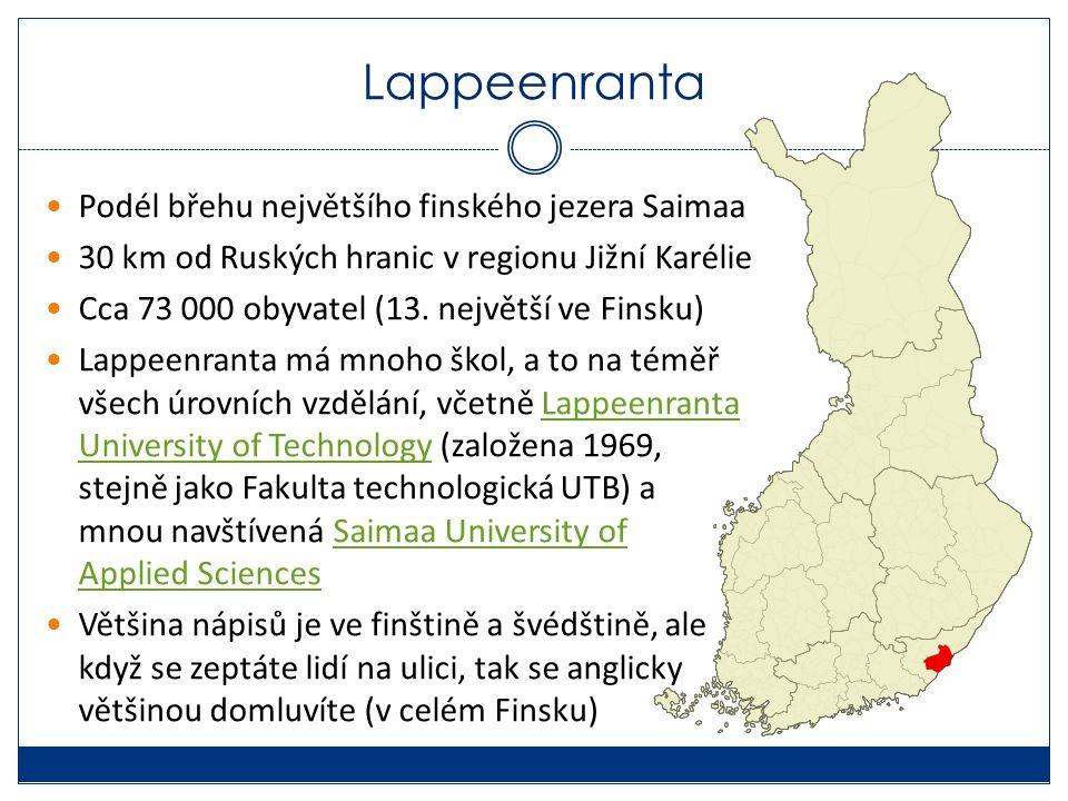 Lappeenranta Podél břehu největšího finského jezera Saimaa 30 km od Ruských hranic v regionu Jižní Karélie Cca 73 000 obyvatel (13.