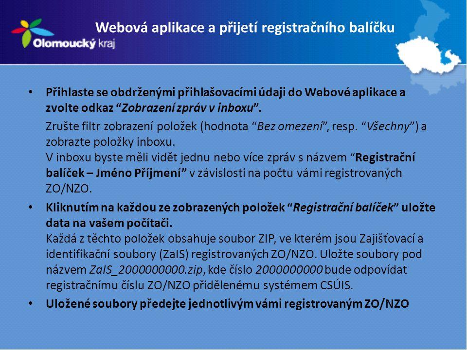 Přihlaste se obdrženými přihlašovacími údaji do Webové aplikace a zvolte odkaz Zobrazení zpráv v inboxu .