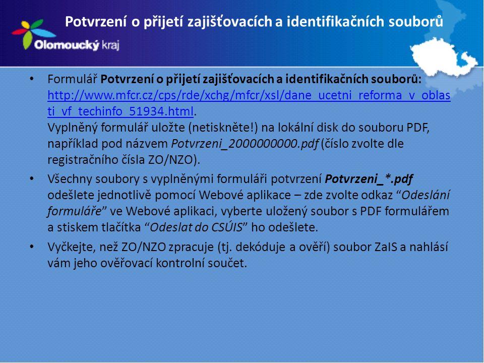 Webová aplikace a přijetí registračního balíčku Potvrzení o přijetí zajišťovacích a identifikačních souborů Formulář Potvrzení o přijetí zajišťovacích a identifikačních souborů: http://www.mfcr.cz/cps/rde/xchg/mfcr/xsl/dane_ucetni_reforma_v_oblas ti_vf_techinfo_51934.html.