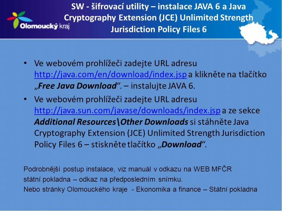 """SW - šifrovací utility – instalace JAVA 6 a Java Cryptography Extension (JCE) Unlimited Strength Jurisdiction Policy Files 6 Ve webovém prohlížeči zadejte URL adresu http://java.com/en/download/index.jsp a klikněte na tlačítko """"Free Java Download ."""