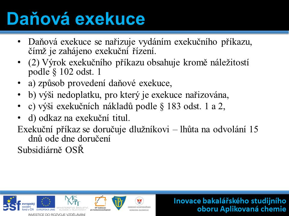 Daňová exekuce se nařizuje vydáním exekučního příkazu, čímž je zahájeno exekuční řízení.