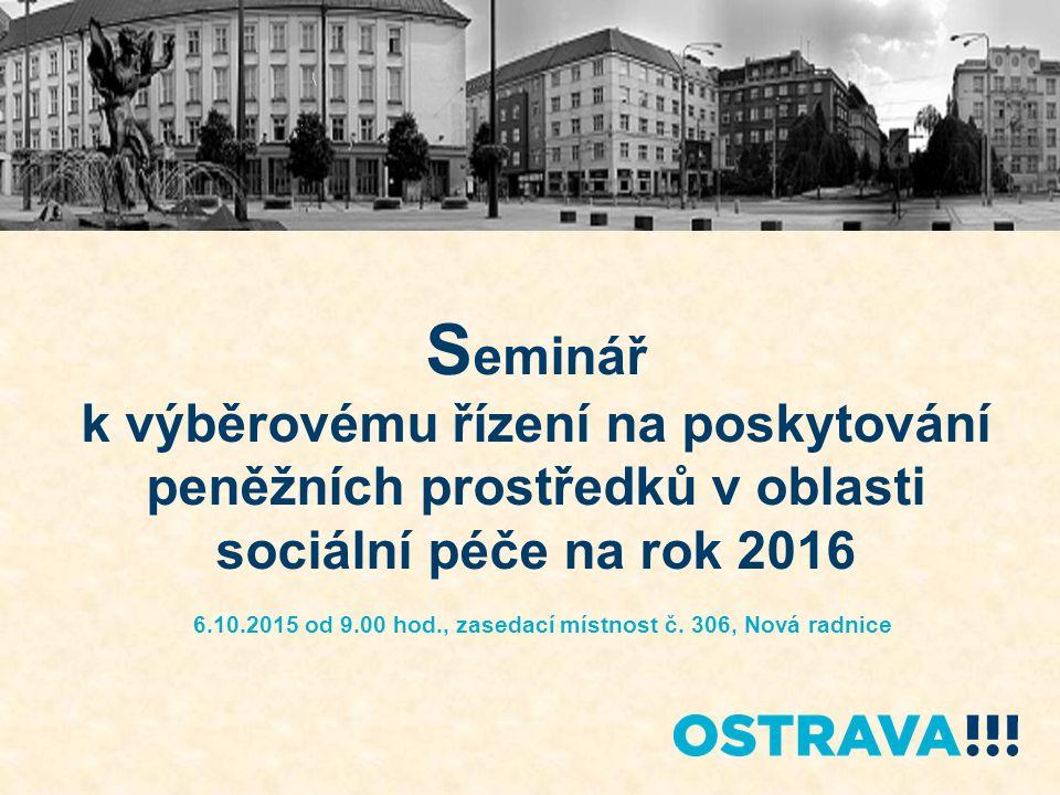 Program na poskytování peněžních prostředků z rozpočtu SMO na rok 2016 Program schválen zastupitelstvem 9.9.2015 www.ostrava.czwww.ostrava.cz v sekci Dotace – kompletní přehled všech dotačních oblastí