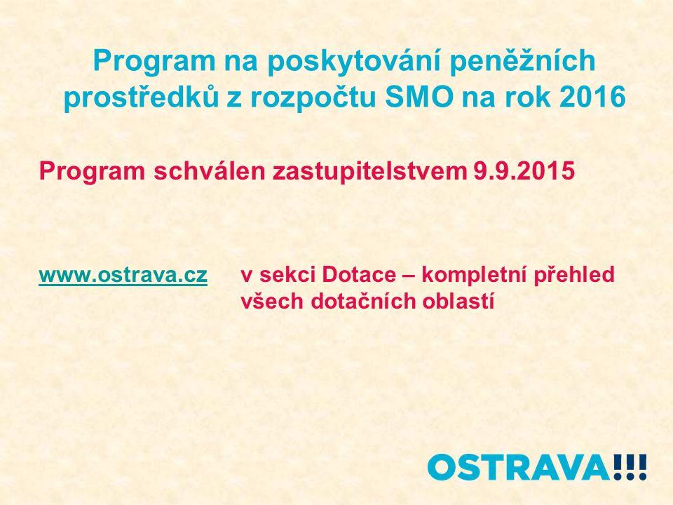 Program na poskytování peněžních prostředků z rozpočtu SMO na rok 2016 1.