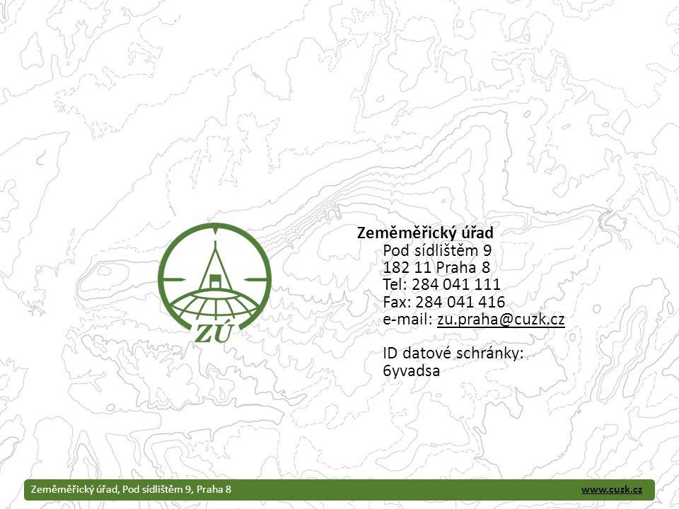 www.cuzk.czZeměměřický úřad, Pod sídlištěm 9, Praha 8 Zeměměřický úřad Pod sídlištěm 9 182 11 Praha 8 Tel: 284 041 111 Fax: 284 041 416 e-mail: zu.pra
