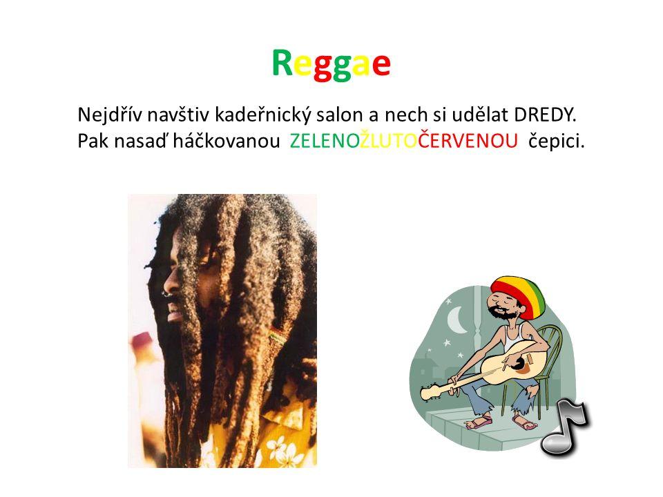 ReggaeReggae Nejdřív navštiv kadeřnický salon a nech si udělat DREDY.