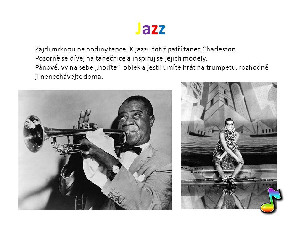 JazzJazz Zajdi mrknou na hodiny tance. K jazzu totiž patří tanec Charleston.