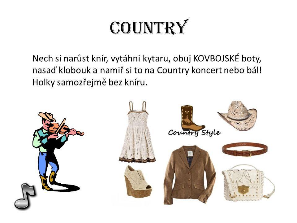 Country Nech si narůst knír, vytáhni kytaru, obuj KOVBOJSKÉ boty, nasaď klobouk a namiř si to na Country koncert nebo bál.