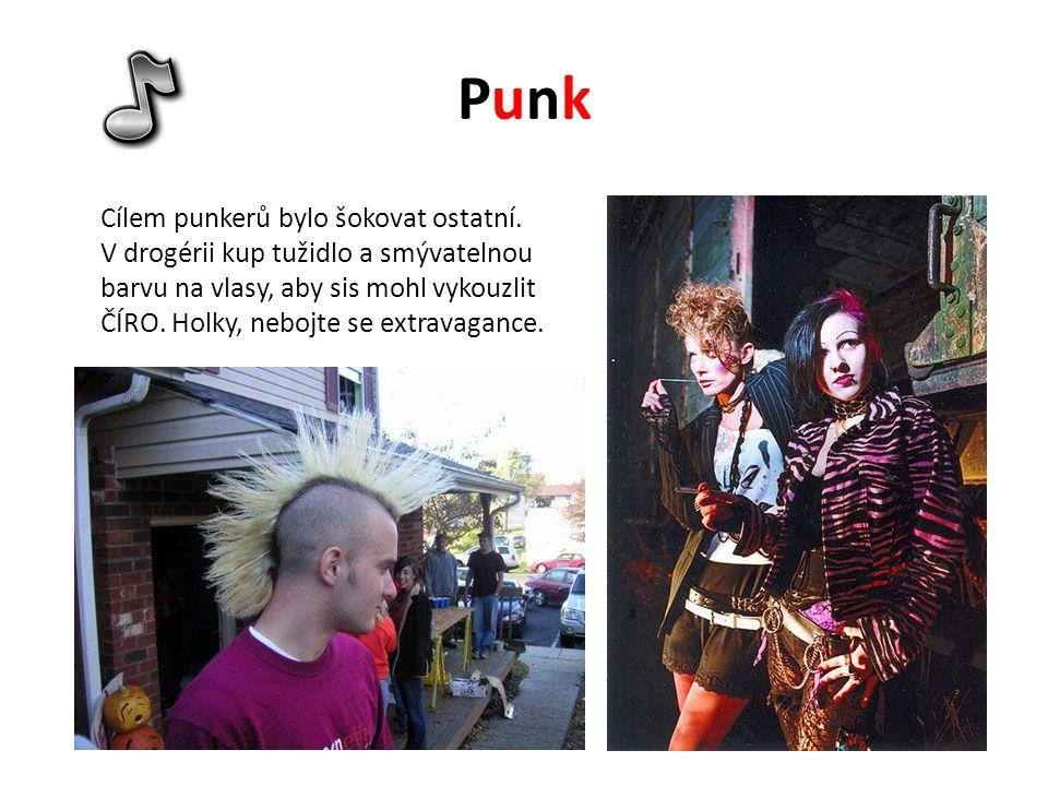 PunkPunk Cílem punkerů bylo šokovat ostatní.