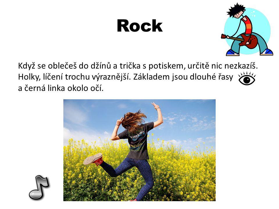 Rock Když se oblečeš do džínů a trička s potiskem, určitě nic nezkazíš.