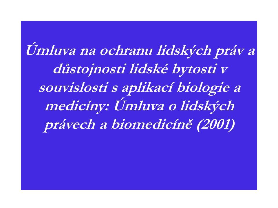 Úmluva na ochranu lidských práv a důstojnosti lidské bytosti v souvislosti s aplikací biologie a medicíny: Úmluva o lidských právech a biomedicíně (2001)
