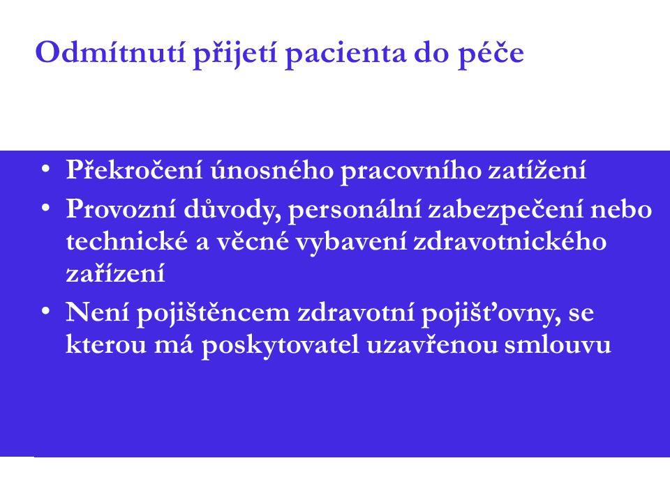 Odmítnutí přijetí pacienta do péče Překročení únosného pracovního zatížení Provozní důvody, personální zabezpečení nebo technické a věcné vybavení zdr