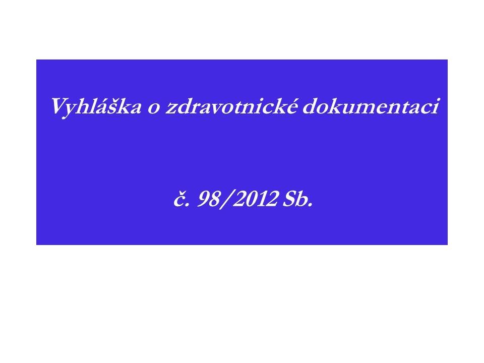 Vyhláška o zdravotnické dokumentaci č. 98/2012 Sb.