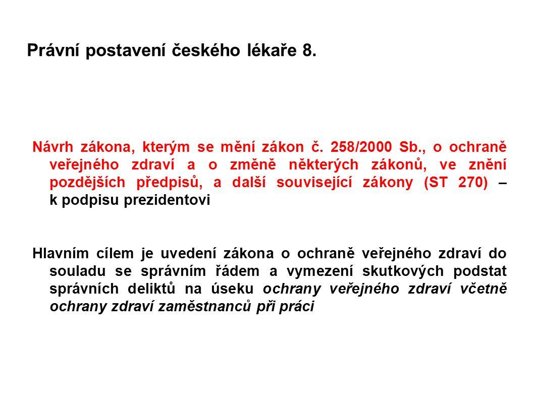Právní postavení českého lékaře 8. Návrh zákona, kterým se mění zákon č. 258/2000 Sb., o ochraně veřejného zdraví a o změně některých zákonů, ve znění