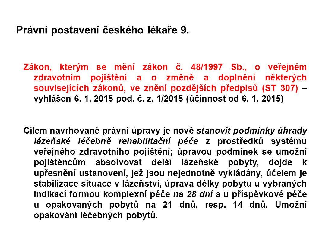 Právní postavení českého lékaře 9. Zákon, kterým se mění zákon č. 48/1997 Sb., o veřejném zdravotním pojištění a o změně a doplnění některých souvisej