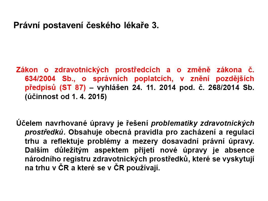Právní postavení českého lékaře 3. Zákon o zdravotnických prostředcích a o změně zákona č.