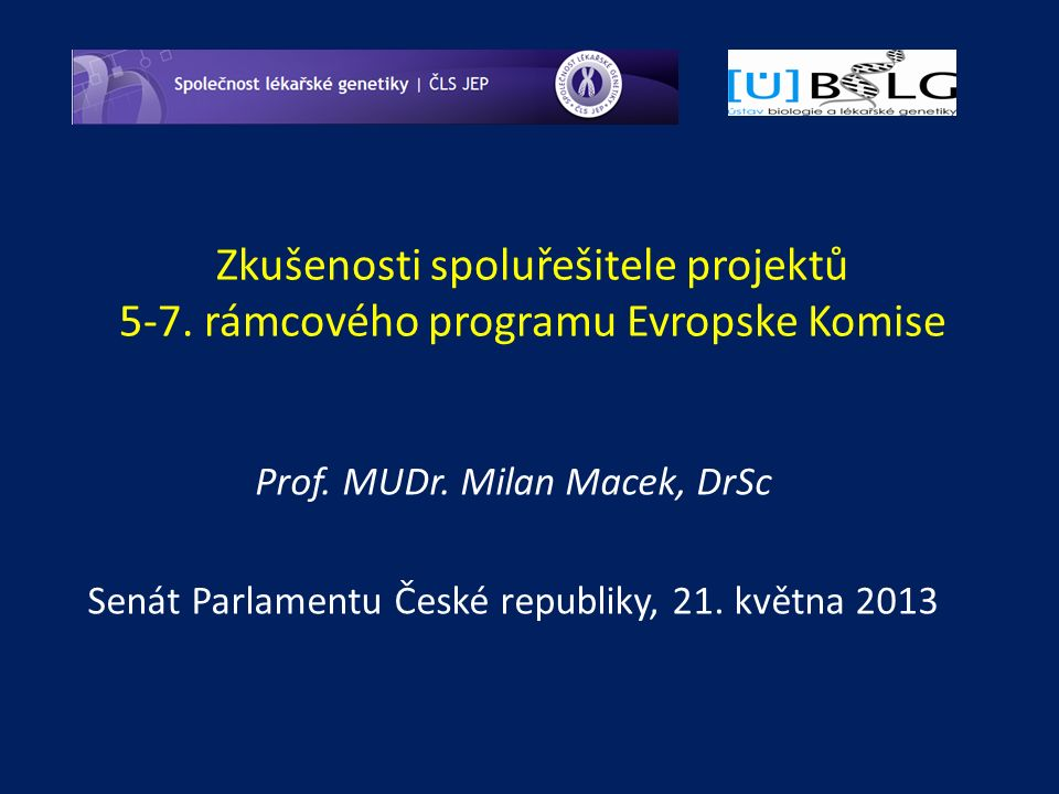 Zkušenosti spoluřešitele projektů 5-7. rámcového programu Evropske Komise Prof.