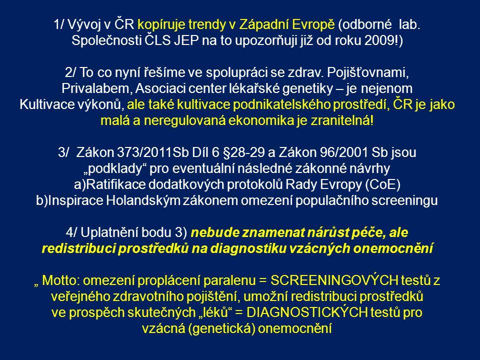 1/ Vývoj v ČR kopíruje trendy v Západní Evropě (odborné lab.