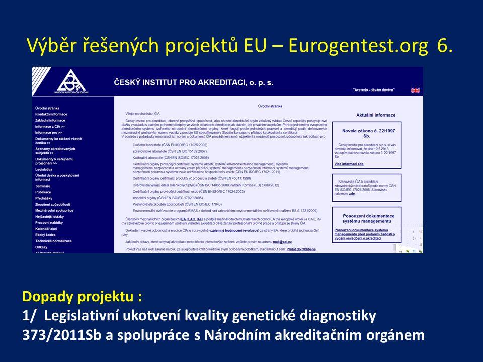 Výběr řešených projektů EU – Eurogentest.org 6.