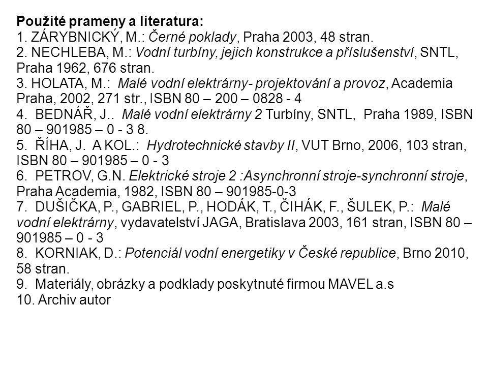 Použité prameny a literatura: 1. ZÁRYBNICKÝ, M.: Černé poklady, Praha 2003, 48 stran.