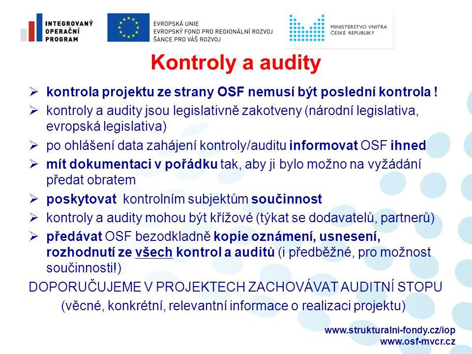 Kontroly a audity  kontrola projektu ze strany OSF nemusí být poslední kontrola .