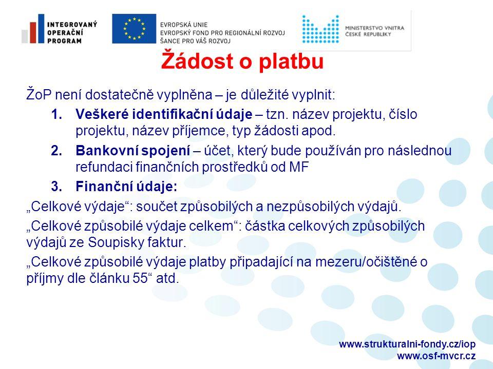 Žádost o platbu ŽoP není dostatečně vyplněna – je důležité vyplnit: 1.Veškeré identifikační údaje – tzn.