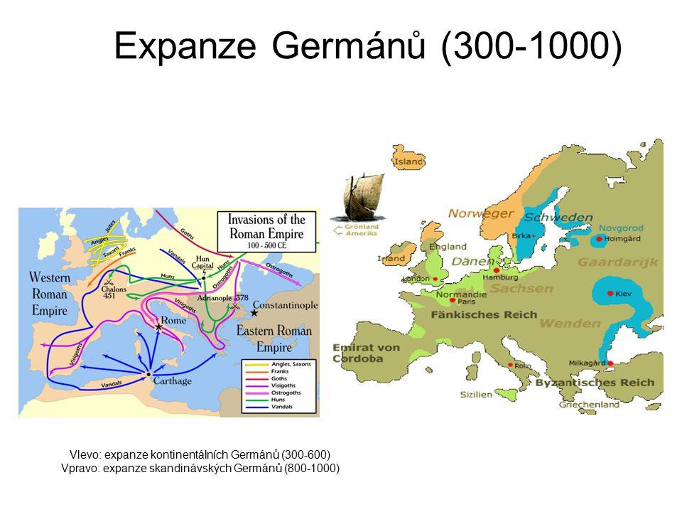 Expanze Germánů (300-1000) Vlevo: expanze kontinentálních Germánů (300-600) Vpravo: expanze skandinávských Germánů (800-1000)