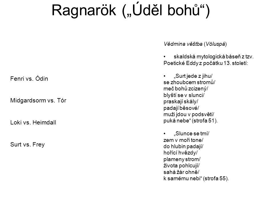 "Ragnarök (""Úděl bohů ) Fenri vs.Ódin Midgardsorm vs."