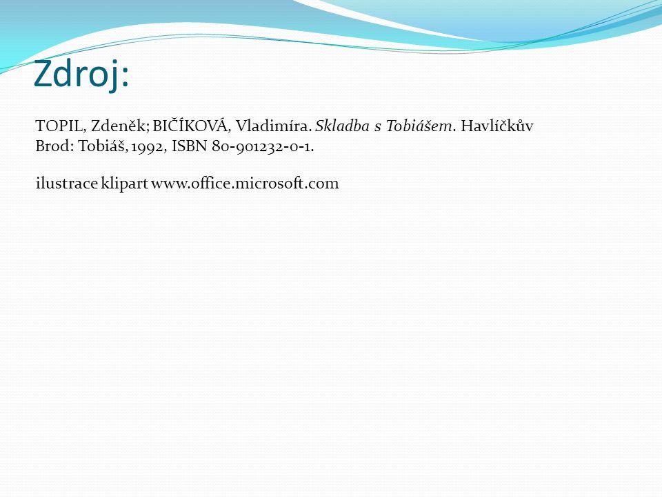Zdroj: TOPIL, Zdeněk; BIČÍKOVÁ, Vladimíra. Skladba s Tobiášem. Havlíčkův Brod: Tobiáš, 1992, ISBN 80-901232-0-1. ilustrace klipart www.office.microsof