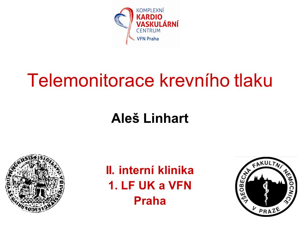 Telemonitorace krevního tlaku Aleš Linhart II. interní klinika 1. LF UK a VFN Praha
