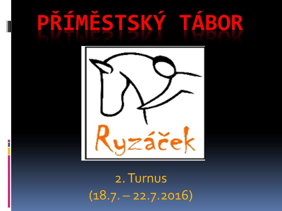 2. Turnus (18.7. – 22.7.2016)