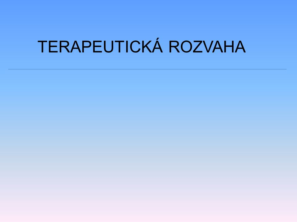 TERAPEUTICKÁ ROZVAHA