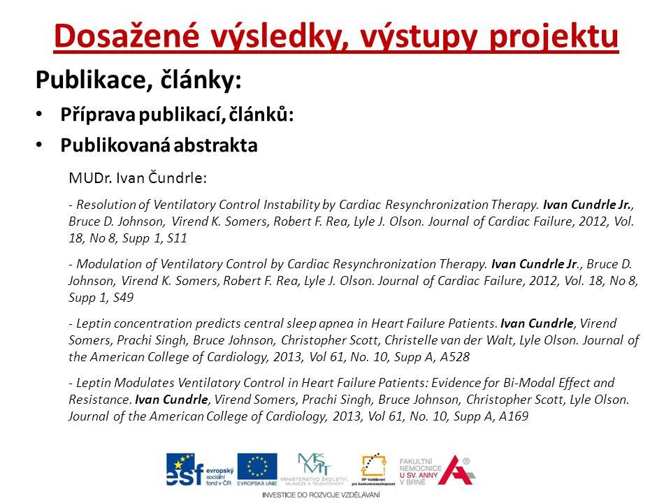 Dosažené výsledky, výstupy projektu Publikace, články: Příprava publikací, článků: Publikovaná abstrakta MUDr.