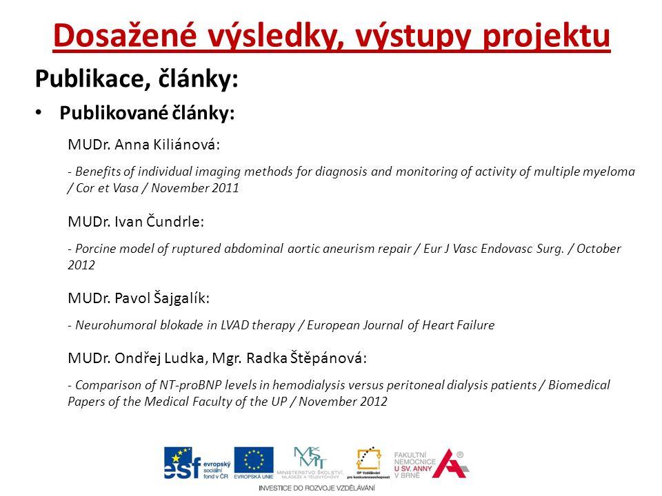 Dosažené výsledky, výstupy projektu Publikace, články: Publikované články: MUDr.