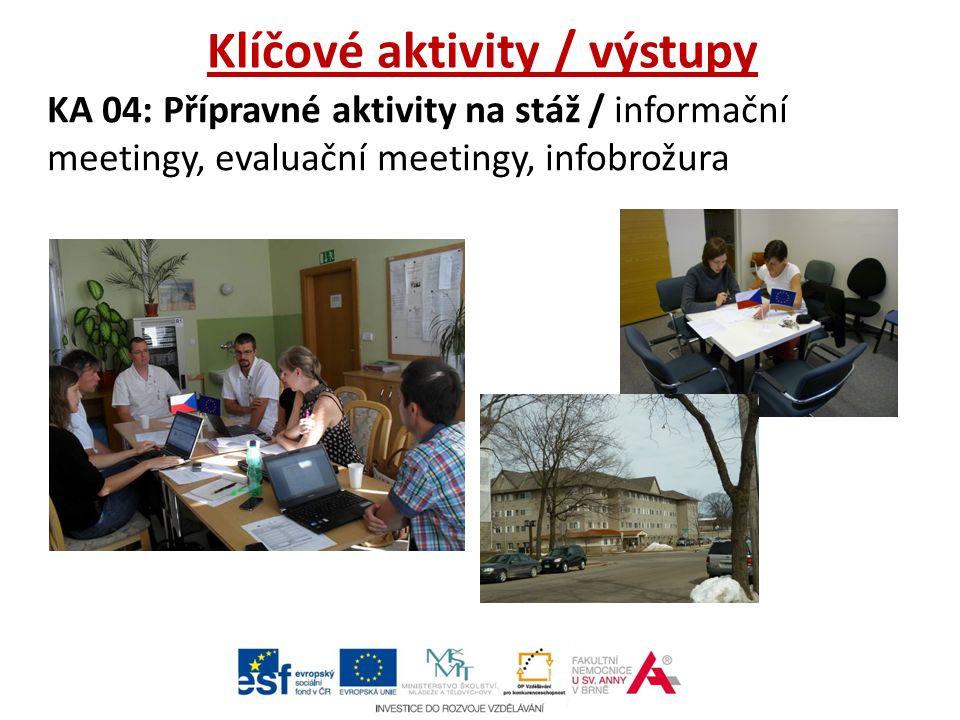 Klíčové aktivity / výstupy KA 04: Přípravné aktivity na stáž / informační meetingy, evaluační meetingy, infobrožura
