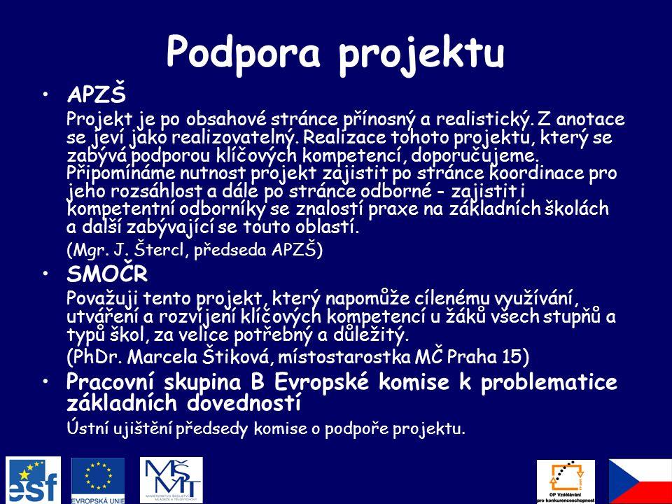 Podpora projektu APZŠ Projekt je po obsahové stránce přínosný a realistický.