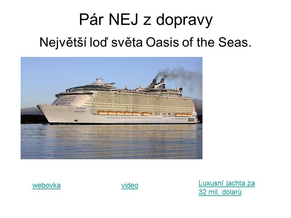 Pár NEJ z dopravy Největší loď světa Oasis of the Seas.