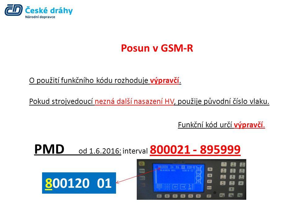 Posun v GSM-R Funkční kód určí výpravčí. Pokud strojvedoucí nezná další nasazení HV, použije původní číslo vlaku. O použití funkčního kódu rozhoduje v