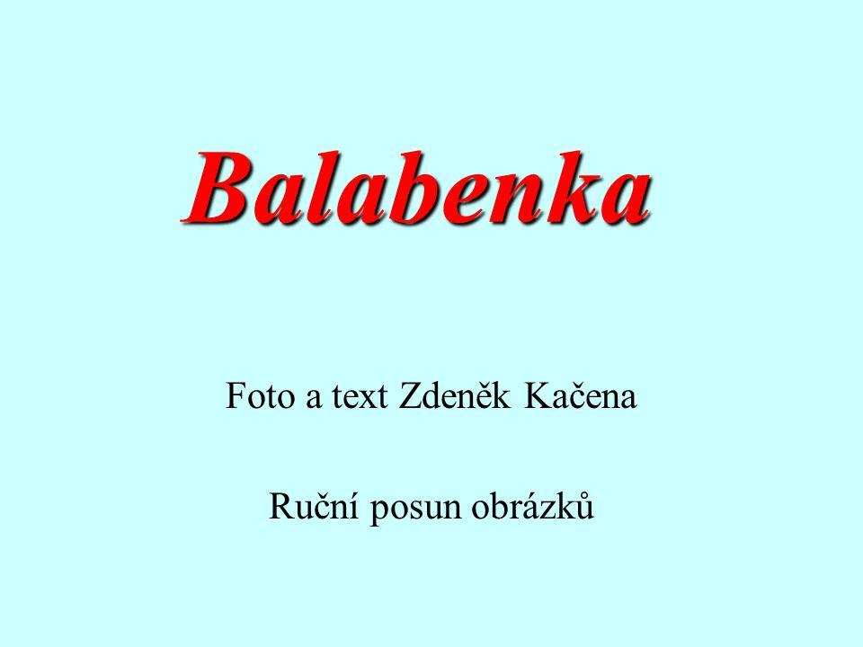 Balabenka Foto a text Zdeněk Kačena Ruční posun obrázků