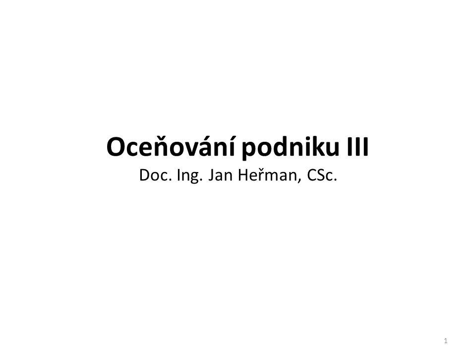 Oceňování podniku III Doc. Ing. Jan Heřman, CSc. 1