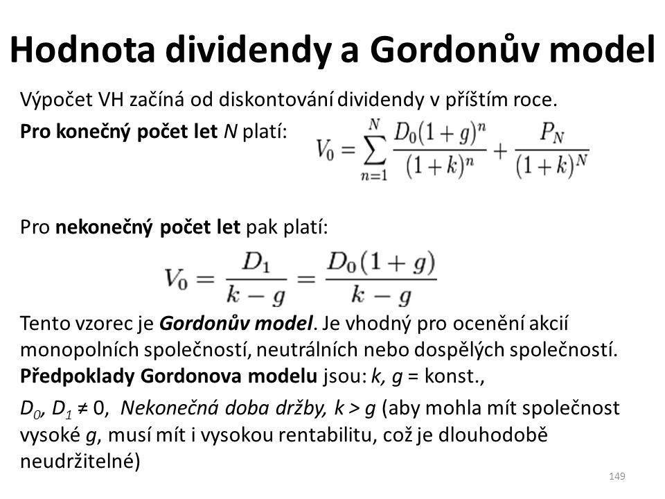 Hodnota dividendy a Gordonův model Výpočet VH začíná od diskontování dividendy v příštím roce.