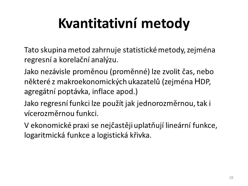 Kvantitativní metody Tato skupina metod zahrnuje statistické metody, zejména regresní a korelační analýzu.