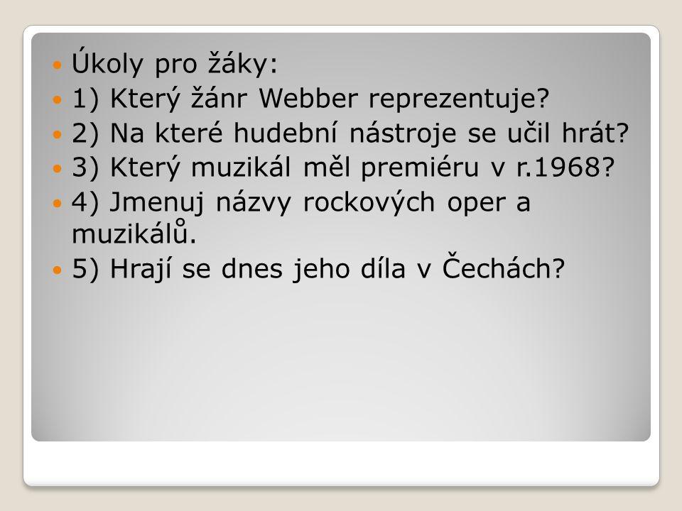 Úkoly pro žáky: 1) Který žánr Webber reprezentuje? 2) Na které hudební nástroje se učil hrát? 3) Který muzikál měl premiéru v r.1968? 4) Jmenuj názvy