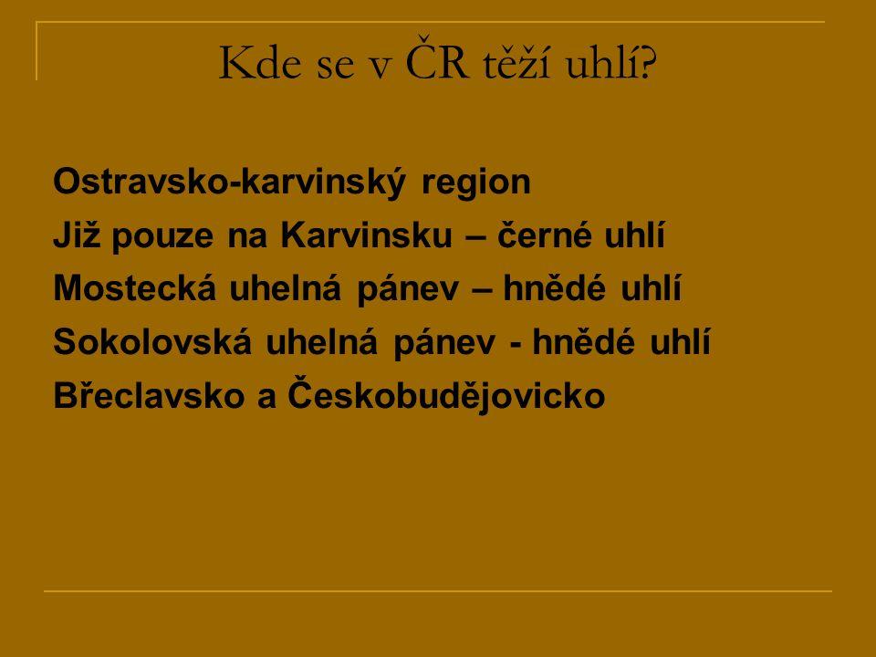 Kde se v ČR těží uhlí.