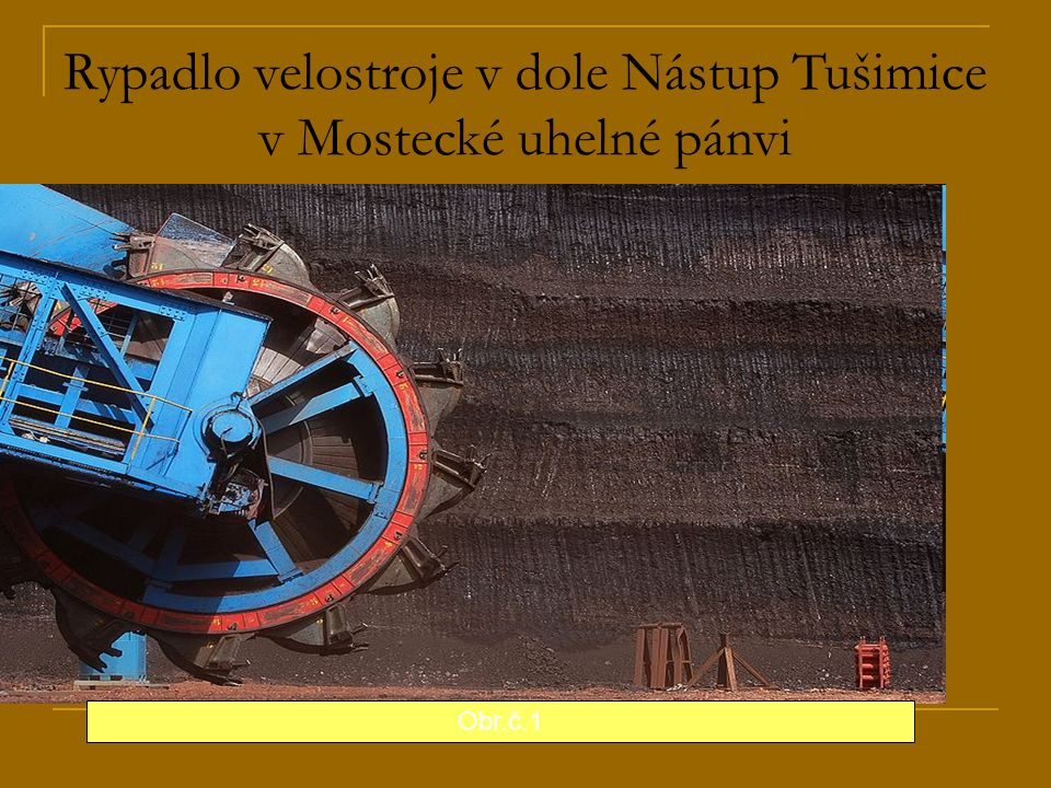 Rypadlo velostroje v dole Nástup Tušimice v Mostecké uhelné pánvi Obr.č.1
