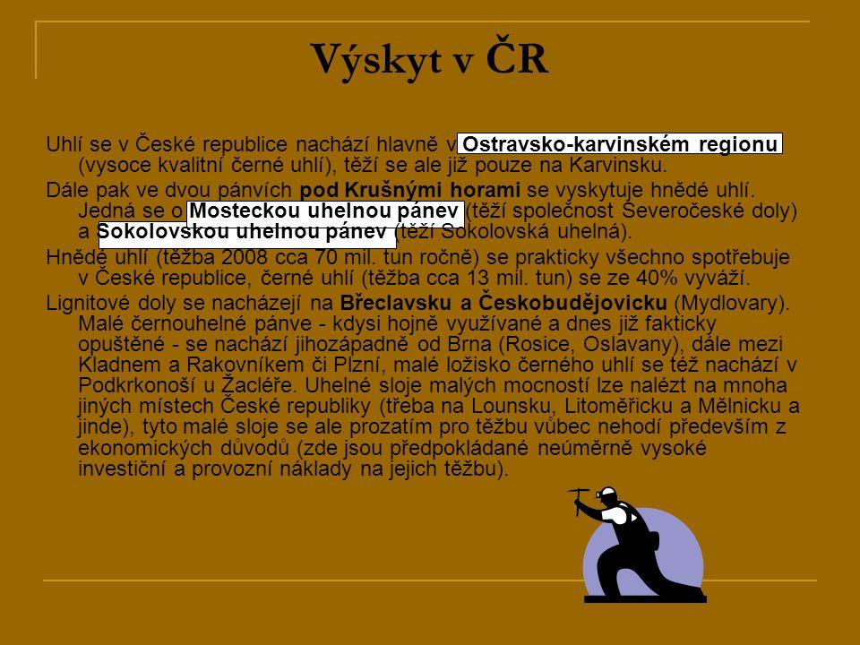 Výskyt v ČR Uhlí se v České republice nachází hlavně v Ostravsko-karvinském regionu (vysoce kvalitní černé uhlí), těží se ale již pouze na Karvinsku.