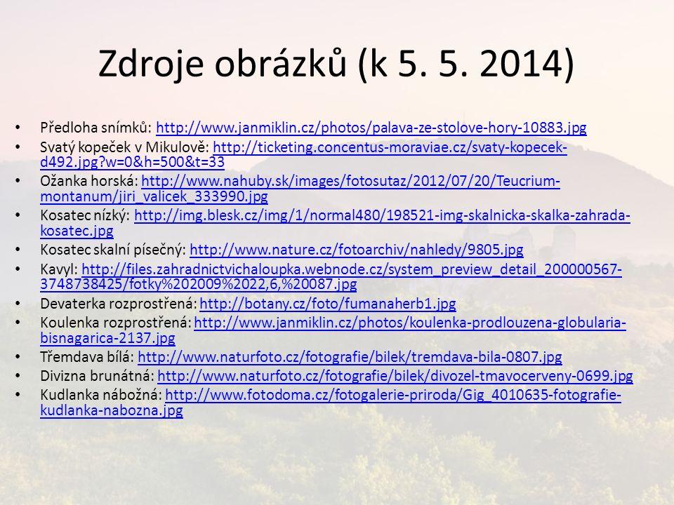 Zdroje obrázků (k 5. 5. 2014) Předloha snímků: http://www.janmiklin.cz/photos/palava-ze-stolove-hory-10883.jpghttp://www.janmiklin.cz/photos/palava-ze