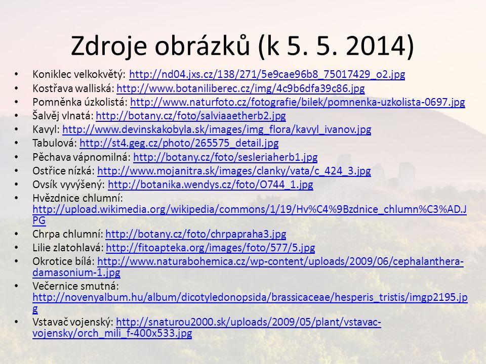 Zdroje obrázků (k 5. 5. 2014) Koniklec velkokvětý: http://nd04.jxs.cz/138/271/5e9cae96b8_75017429_o2.jpghttp://nd04.jxs.cz/138/271/5e9cae96b8_75017429