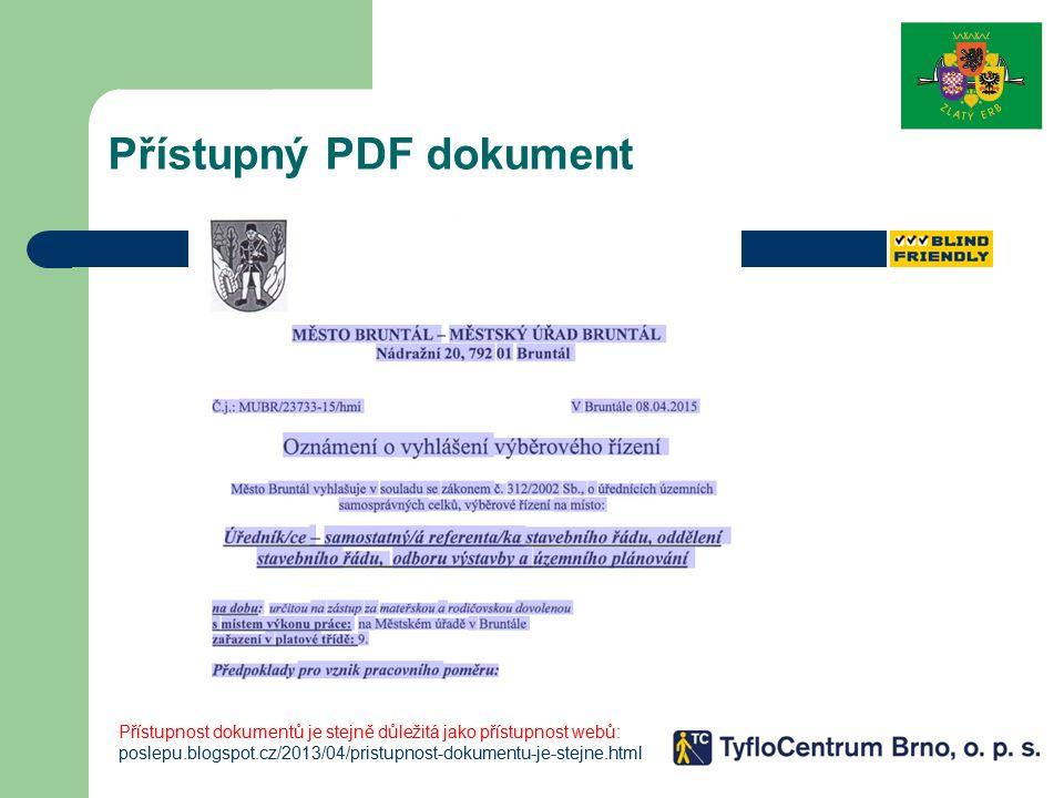 Přístupný PDF dokument Přístupnost dokumentů je stejně důležitá jako přístupnost webů: poslepu.blogspot.cz/2013/04/pristupnost-dokumentu-je-stejne.htm