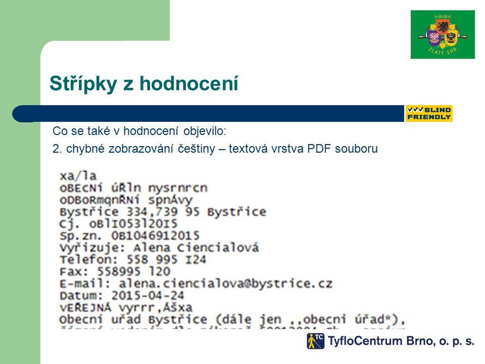 Střípky z hodnocení Co se také v hodnocení objevilo: 2. chybné zobrazování češtiny – textová vrstva PDF souboru