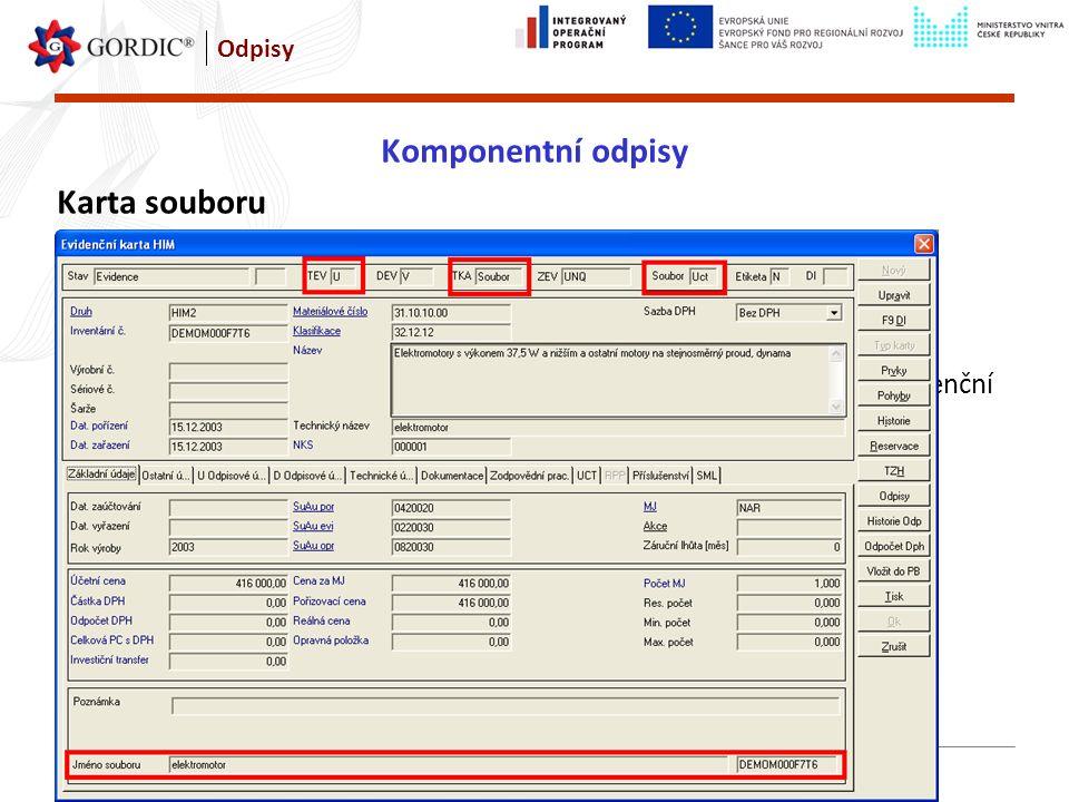 Odpisy, Zdeněk Tišl, www.gordic.cz17 Odpisy Komponentní odpisy Karta souboru Typ evidence – účetní, TEV = U Typ karty – Soubor, TKA = Soubor Typ soubo